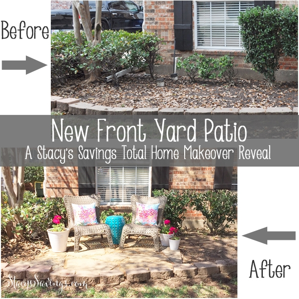 ... Garden Design With New Front Yard Patio! A Stacyus Savings Total Home  Makeover Reveal!